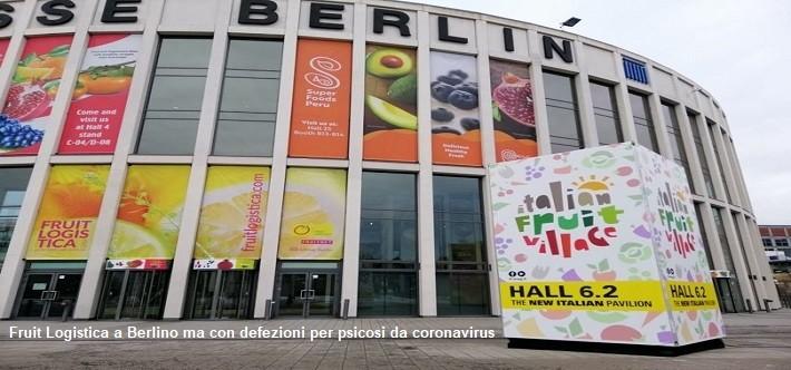 Fruit Logistica a Berlino ma con defezioni per psicosi da coronavirus