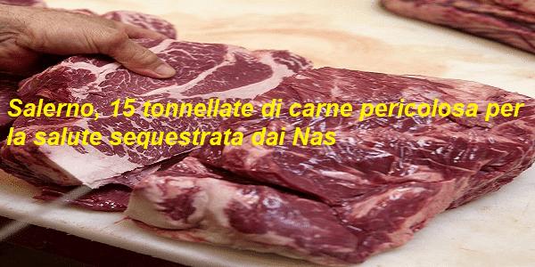 Salerno, 15 tonnellate di carne pericolosa per la salute sequestrata dai Nas