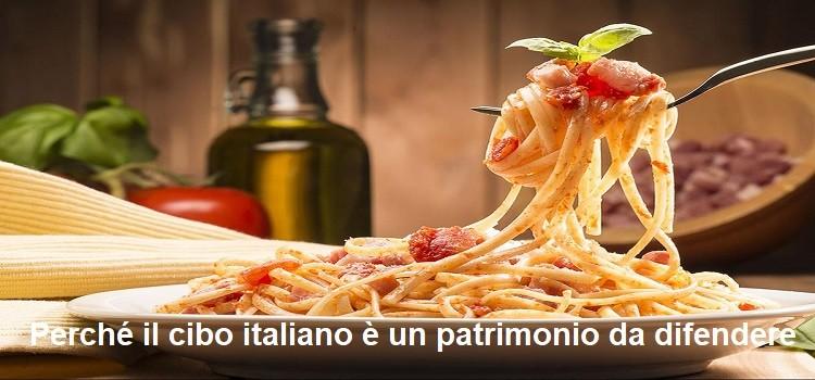 Perché il cibo italiano è un patrimonio da difendere