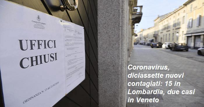Coronavirus, diciassette nuovi contagiati: 15 in Lombardia, due casi in Veneto