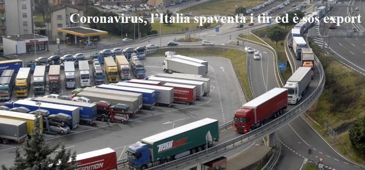 Coronavirus, l'Italia spaventa i tir ed è sos export