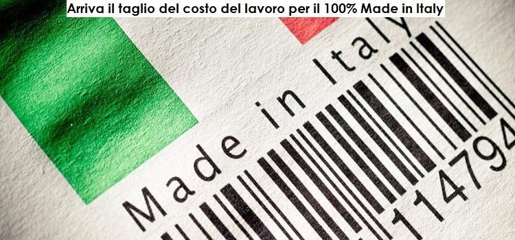 Arriva il taglio del costo del lavoro per il 100% Made in Italy