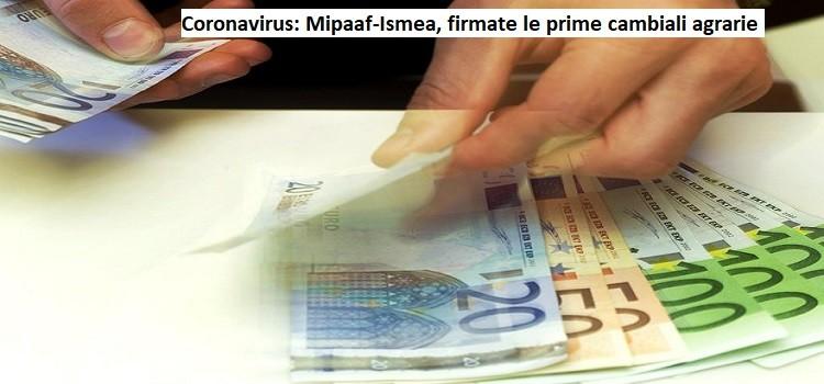 Coronavirus: Mipaaf-Ismea, firmate le prime cambiali agrarie