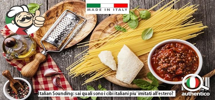 Italian Sounding: sai quali sono i cibi italiani più imitati all'estero?