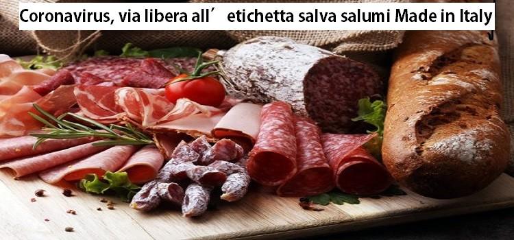 Coronavirus, via libera all'etichetta salva salumi Made in Italy