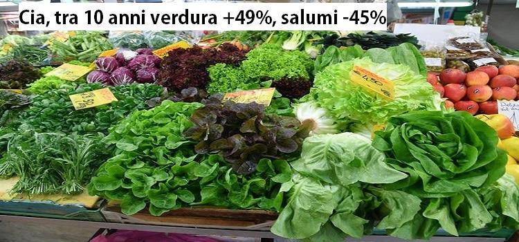 Cia, tra 10 anni verdura +49%, salumi -45%