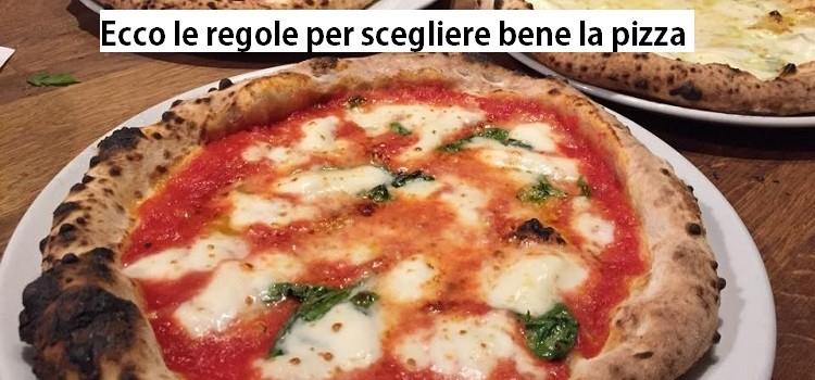 Ecco le regole per scegliere bene la pizza