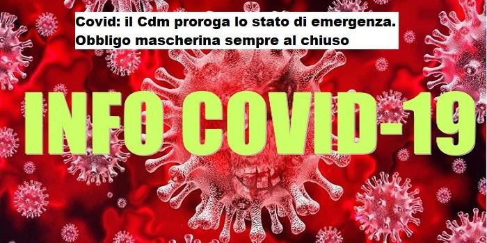 Covid: il Cdm proroga lo stato di emergenza. Obbligo mascherina sempre al chiuso
